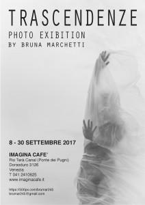 Trascendenze - mostra fotografica di Bruna Marchetti 8-30 settembre 2017 Imagina Cafè - Venezia